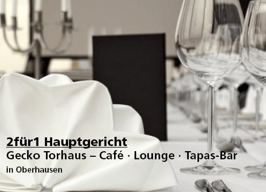 2für1 Hauptgericht - Gecko Torhaus – Café · Lounge · Tapas-Bar - Nach Ausdruck maximal 30 Tage gültig!!!
