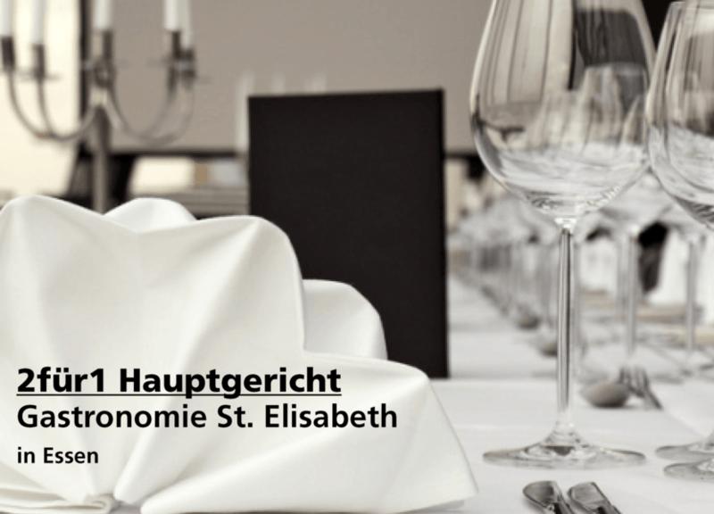2für1 Hauptgericht - Gastronomie St. Elisabeth - Nach Ausdruck maximal 30 Tage gültig!!!