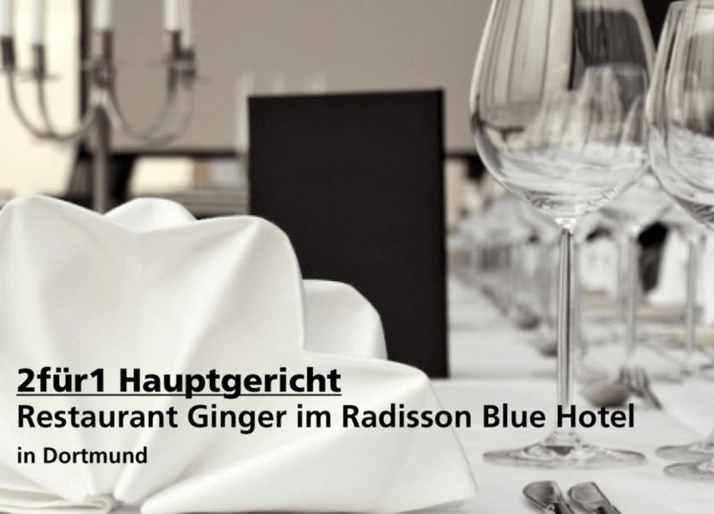 2für1 Hauptgericht - Hotel - Restaurant Ginger im Radisson Blue Hotel - Nach Ausdruck maximal 30 Tage gültig!!!
