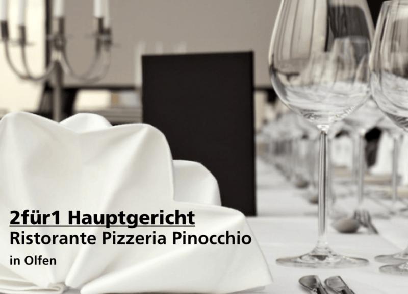2für1 Hauptgericht - Ristorante Pizzeria Pinocchio - Nach Ausdruck maximal 30 Tage gültig!!!