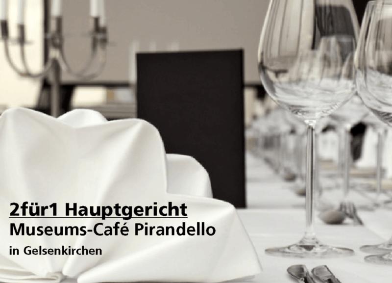 2für1 Hauptgericht - Museums-Café Pirandello - Nach Ausdruck maximal 30 Tage gültig!!!