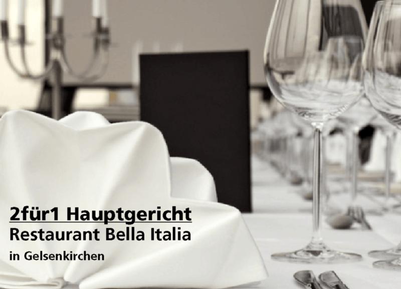 2für1 Hauptgericht - Restaurant Bella Italia - in Gelsenkirchen