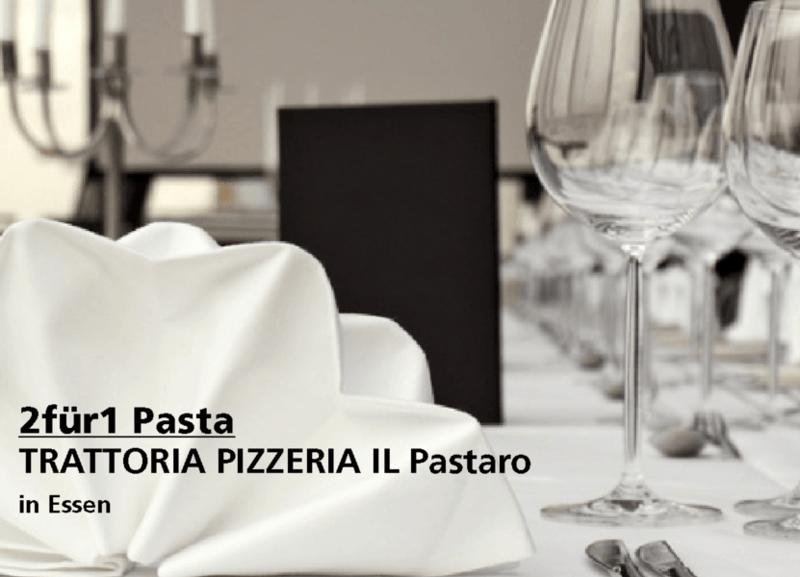 2für1 Pasta - TRATTORIA PIZZERIA IL Pastaro - Nach Ausdruck maximal 30 Tage gültig!!!