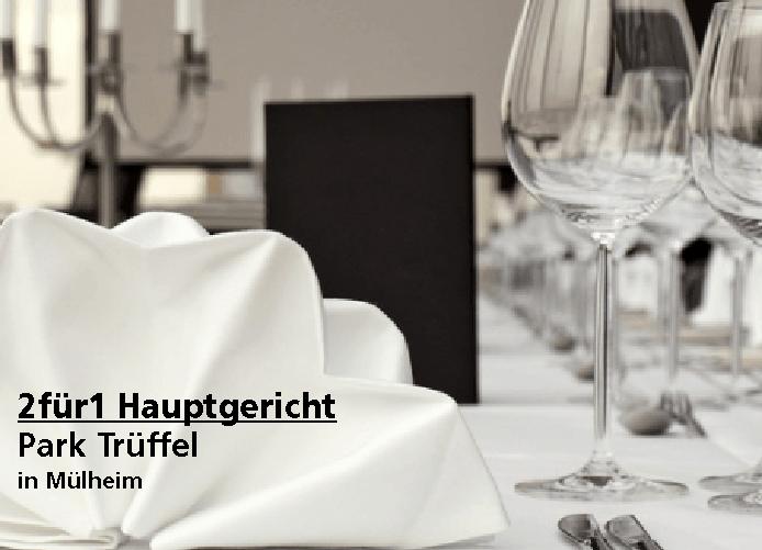 2für1 Hauptgericht - Park Trüffel - Nach Ausdruck maximal 30 Tage gültig!!!