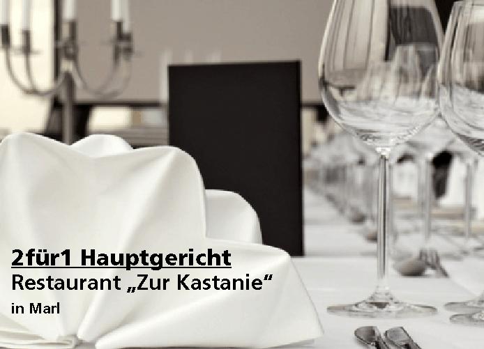 """2für1 Hauptgericht - Restaurant """"Zur Kastanie"""" - Nach Ausdruck maximal 30 Tage gültig!!!"""
