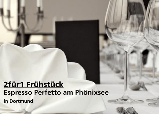 2für1 Frühstück - Espresso Perfetto am Phönixsee - Nach Ausdruck maximal 30 Tage gültig!!!