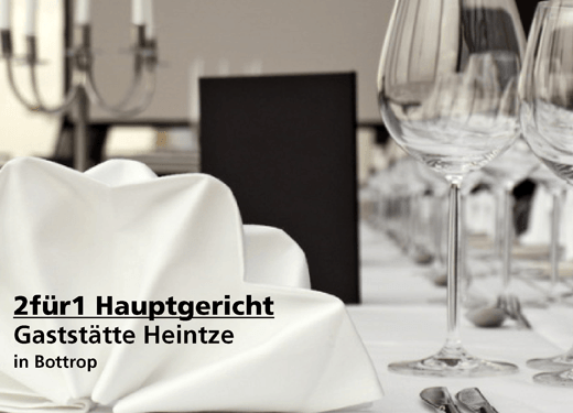 2für1 Hauptgericht - Gaststätte Heintze - Nach Ausdruck maximal 30 Tage gültig!!
