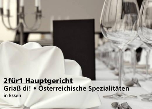 2für1 Hauptgericht - Griaß di!  - Nach Ausdruck maximal 30 Tage gültig!!