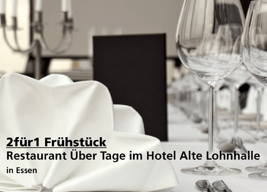 2für1 Frühstück -  Restaurant Über Tage im Hotel Alte Lohnhalle - Nach Ausdruck maximal 30 Tage gültig!!!