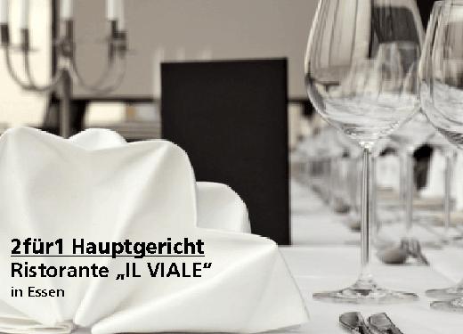 """2für1 Hauptgericht - Ristorante """"IL VIALE"""" - Nach Ausdruck maximal 30 Tage gültig!!!"""
