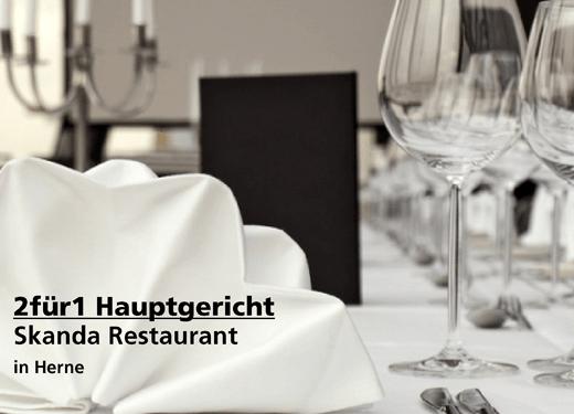 2für1 Hauptgericht - Skanda Restaurant - Nach Ausdruck maximal 30 Tage gültig!!!