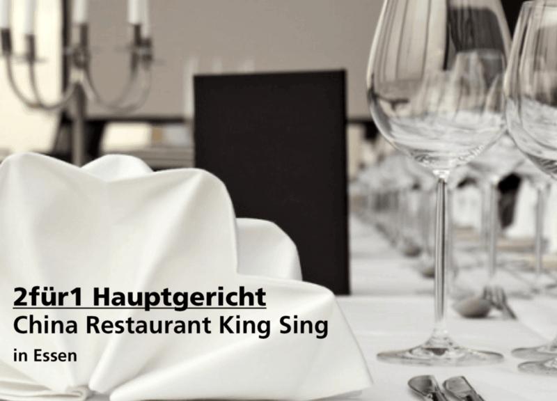 2für1 Hauptgericht - China Restaurant King Sing - Nach Ausdruck maximal 30 Tage gültig!!!