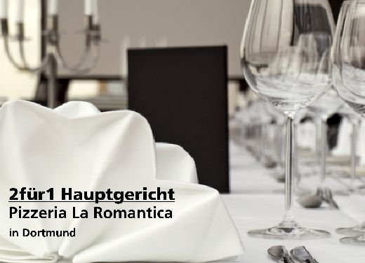 2 für 1 Gutschein Hauptgericht - Pizzeria La Romantica in Dortmund