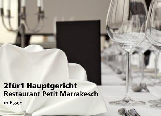 2für1 Gutschein Hauptgericht - Restaurant Petit Marrakesch in Essen