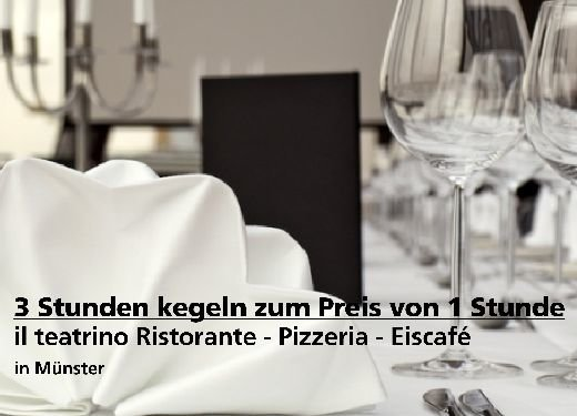 2für1 Gutschein Kegeln - il teatrino Ristorante - Pizzeria - Eiscafé in Münster