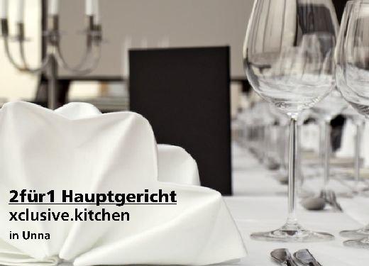 2 für 1 Gutschein Hauptgericht - xclusive.kitchen in Unna