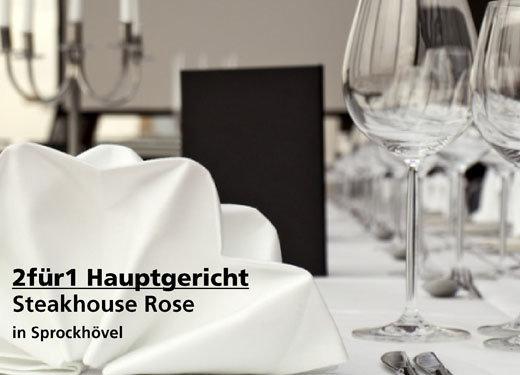 2 für 1 Gutschein Hauptgericht -  Steakhouse Rose in Sprockhövel